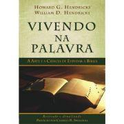 Vivendo Na Palavra - Howard G. Hendricks, William D. Hendricks
