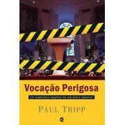 Vocação Perigosa - Paul David Tripp