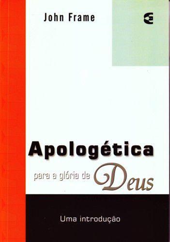 Apologética para a glória de Deus - John Frame
