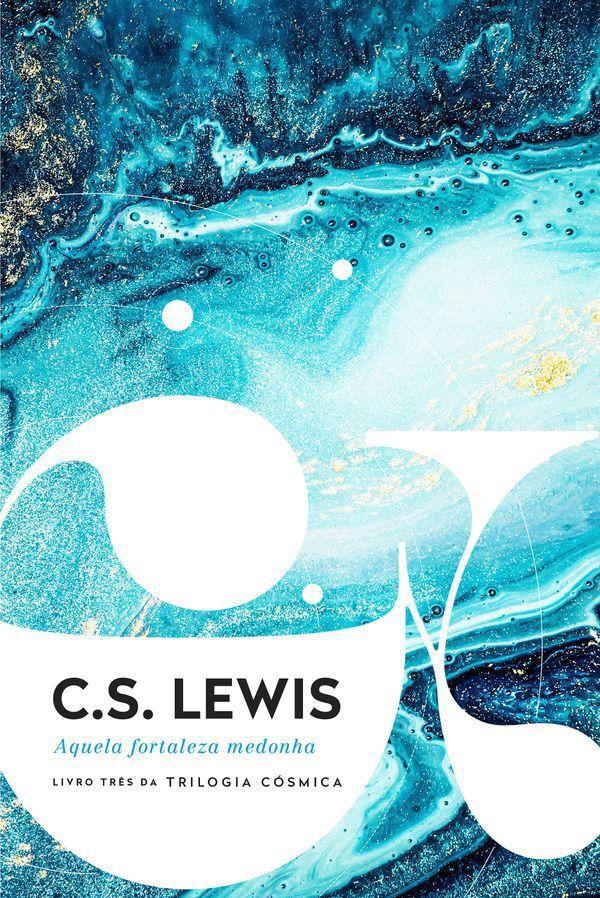 Aquela Fortaleza Medonha | C.S. Lewis Livro três da Trilogia Cósmica