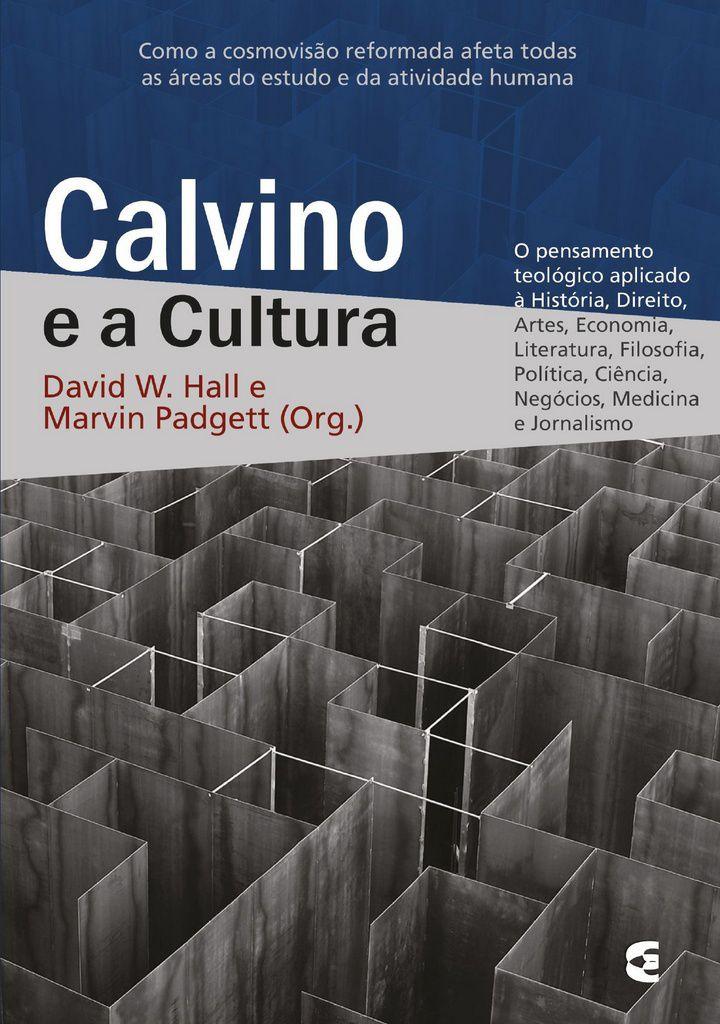 Calvino e a Cultura - David W. Hall e Marvin Padgett (Org.)