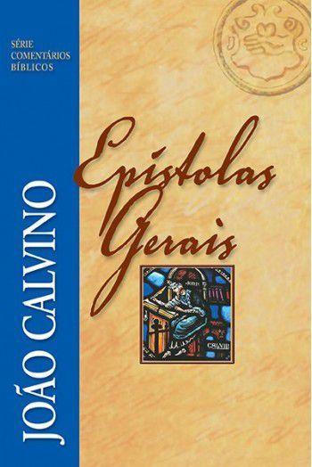 Comentário das Epístolas Gerais |João Calvino