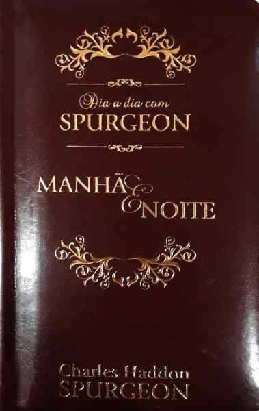 Dia a Dia com Spurgeon - Dia e Noite - Luxo | C. H. Spurgeon