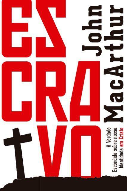 Escravo - JOHN MACARTHUR