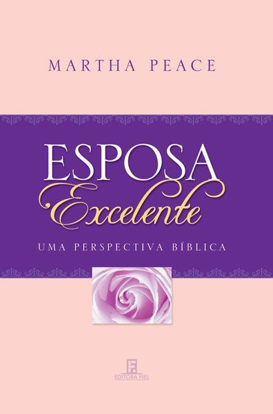 ESPOSA EXCELENTE - Martha Peace