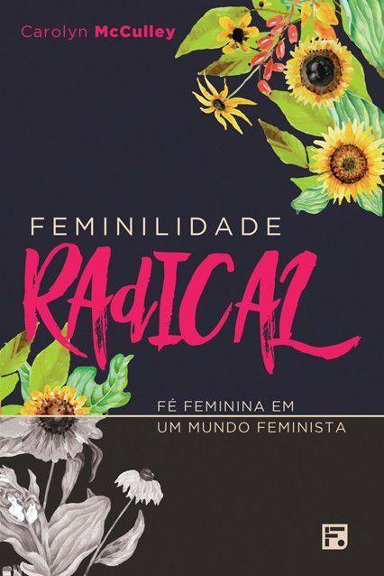 FEMINILIDADE RADICAL - CAROLYN MCCULLEY