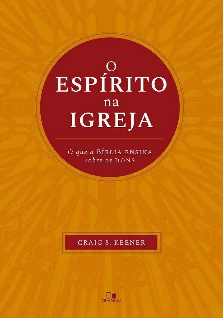 O Espírito Na Igreja   Craig S. Keener