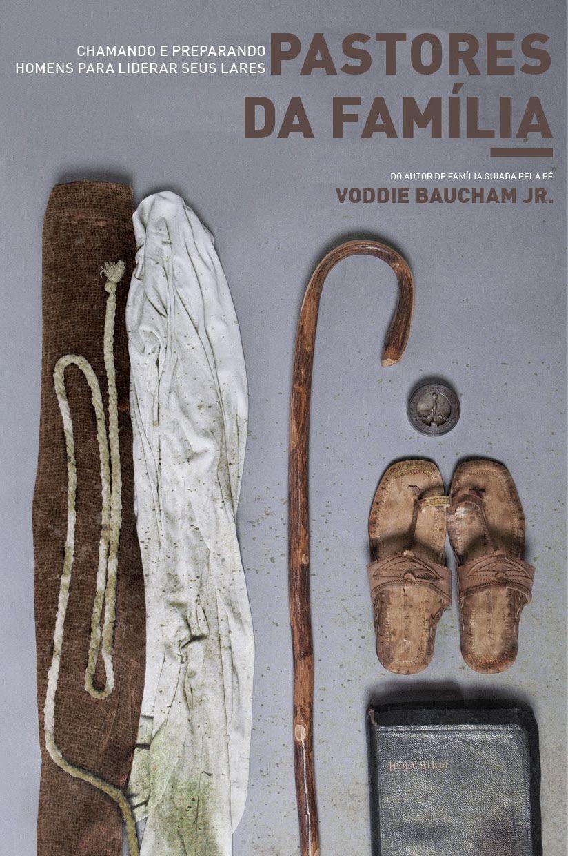 Pastores Da Família - Voddie Baucham Jr.
