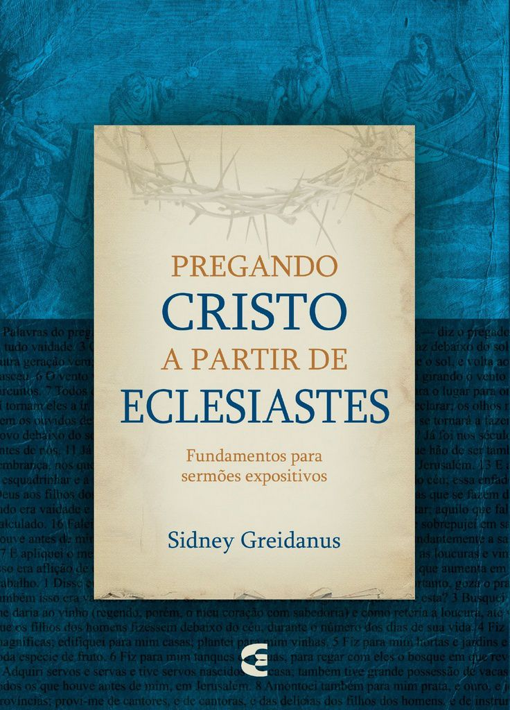 Pregando Cristo a partir de Eclesiastes - Sidney Greidanus (Sob encomenda)