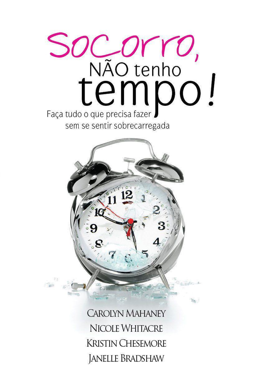 Socorro, Não Tem Tempo! | Carolyn Mahaney