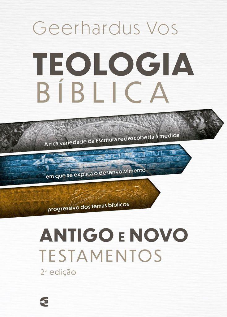 Teologia Bíblica - Antigo E Novo Testamento | Geerhardus Vos (novo)