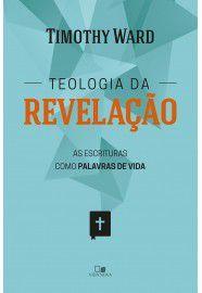 Teologia Da Revelação   Timothy Ward