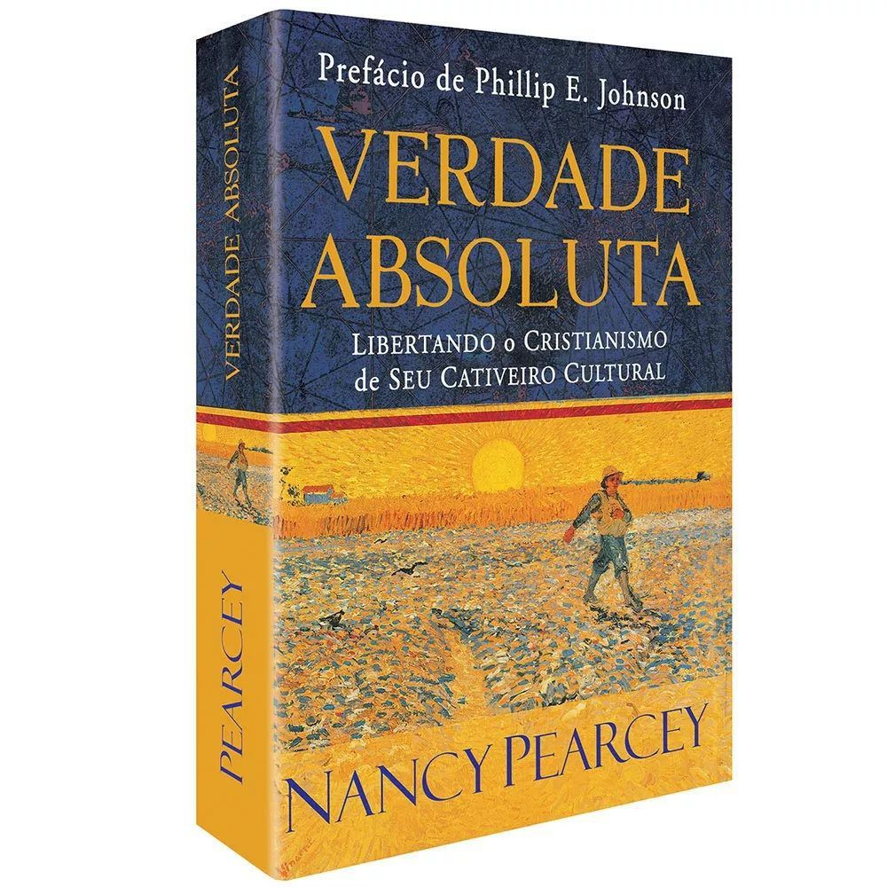 Verdade Absoluta -  Nancy Pearcey