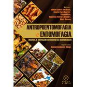 Antropoentomofagia e entomofagia: insetos, a salvação nutricional da humanidade