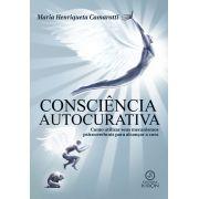 Consciência autocurativa - Como utilizar seus mecanismos psicocerebrais para alcançar a cura