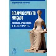 Desaparecimento forçado: Hermenêutica Jurídica e análise da lei 6.683/79 e ADPF 153