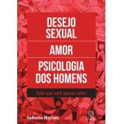 Desejo sexual, amor e a psicologia dos homens