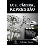 Luz, câmera, repressão