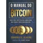 O manual do bitcoin: tudo o que você precisa saber para não perder tempo nem dinheiro