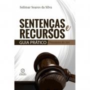 Sentenças e recursos: guia prático (processos do júri)