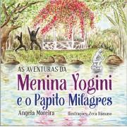 AS AVENTURAS DA MENINA YOGINI E O PAPITO MILAGRES