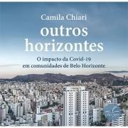 OUTROS HORIZONTES: O impacto da Covid-19 em comunidades de Belo Horizonte