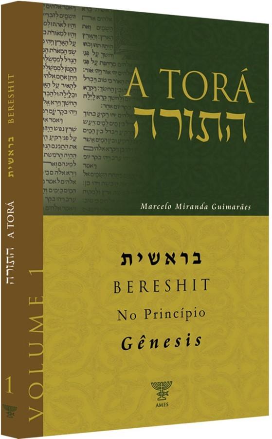 A TORÁ - VOLUME 1 - BERESHIT - (GÊNESIS)