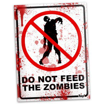 Placa Do not feed the zombies - 15 x 20 cm
