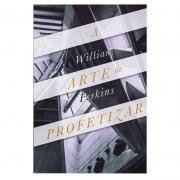 Livro: A Arte De Profetizar | William Perkins