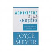 Livro: Administre Suas Emoções | Joyce Meyer