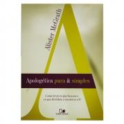 Livro: Apologética Pura E Simples | Alister Mcgrath