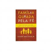 Livro: Família Guiada Pela Fé | Voddie Baucham Jr.