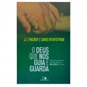 Livro: O Deus Que Nos Guia E Guarda | J. I. Packer