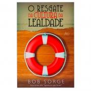 Livro: O Resgate da Cultura da Lealdade | Bob Sorge
