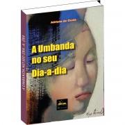 Ebook do Livro - A Umbanda no seu dia-a-dia