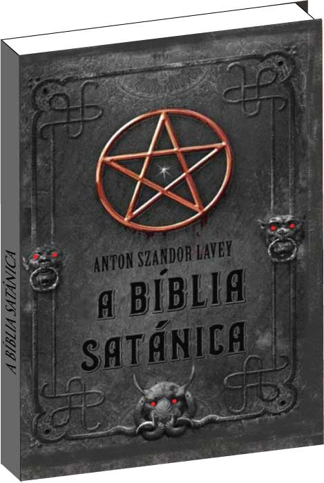 A Bíblia Satânica - Anton Szandor Lavey  - Livropostal Editora