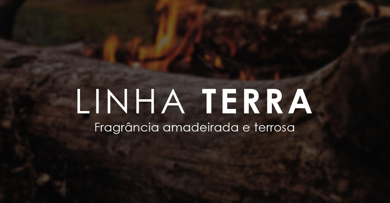 Linha de produtos com a fragrância Terra