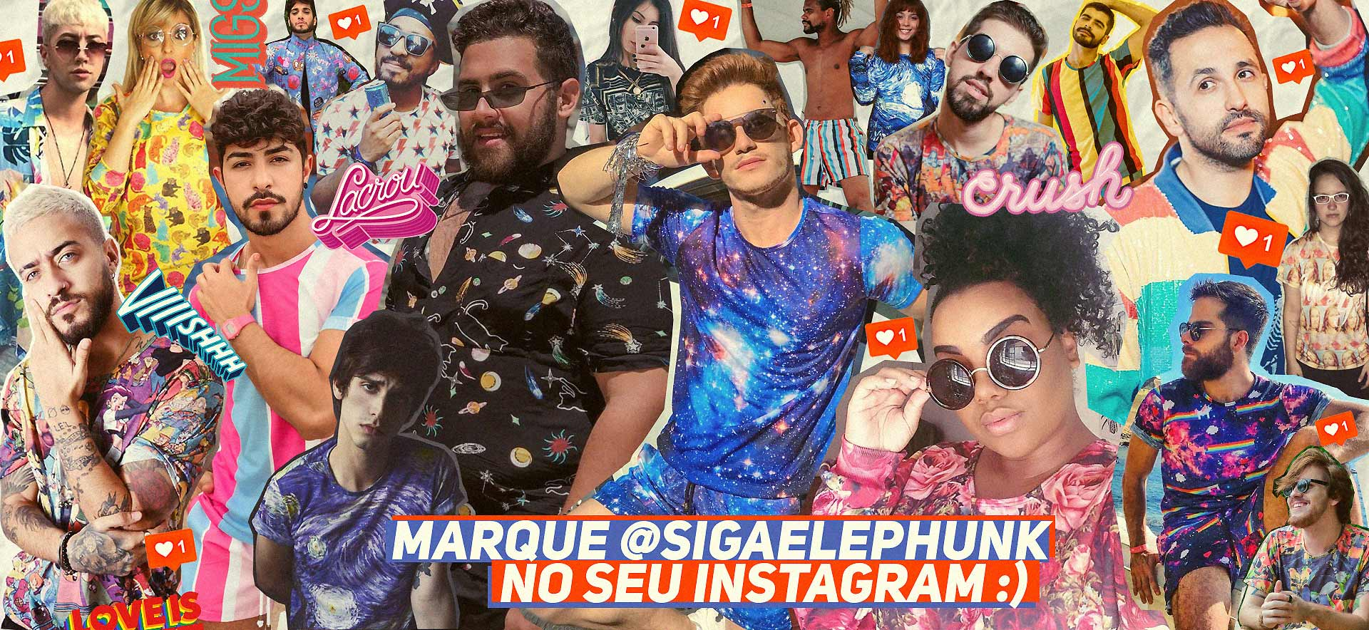Marque a @sigaelephunk nas fotos do seu Instagram!