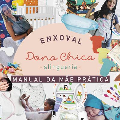 Enxoval Dona chica. Manual da mãe prática