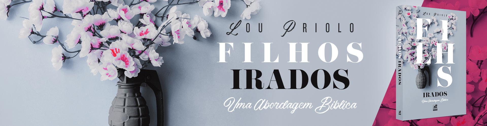 FILHOS IRADOS - UMA ABORDAGEM B�BLICA