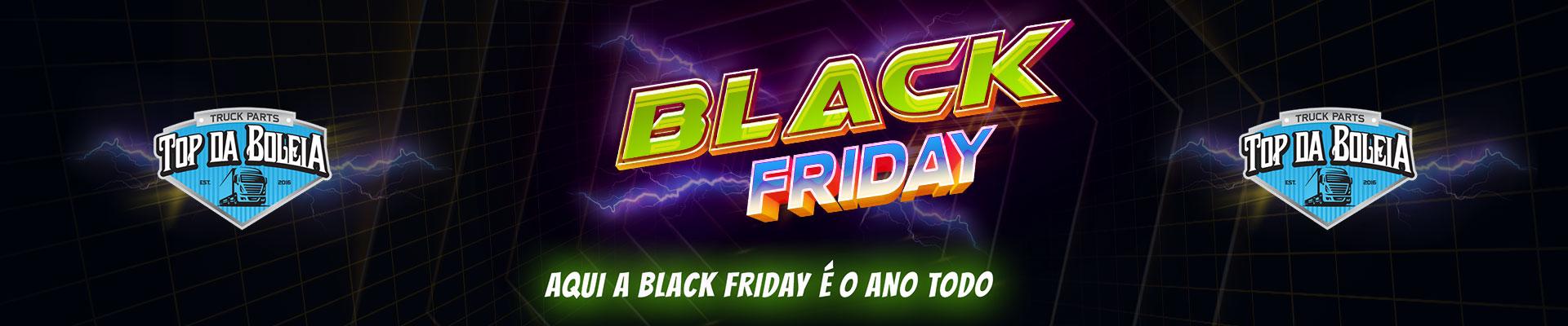 Black Friday Top da Boleia 2019