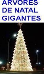 ARVORES DE NATAL GIGANTES