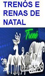 TRENÓS E RENAS