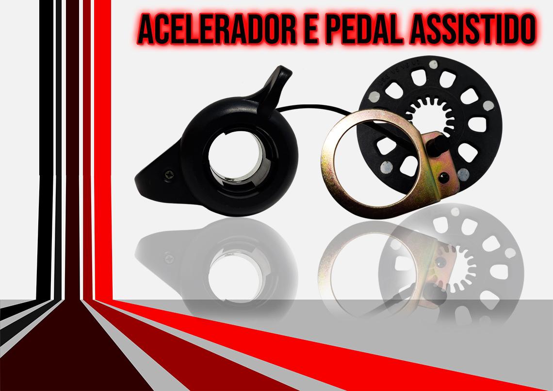 Dois tipos de aceleração, acelerador de dedão e Pedal Assistido