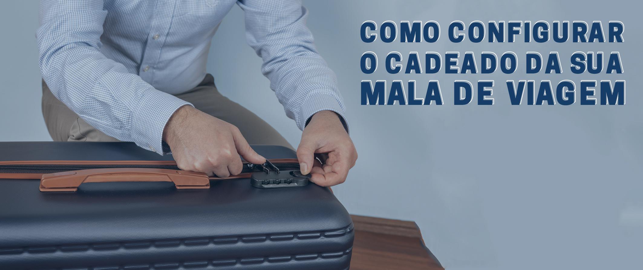 Como configurar o cadeado da sua mala de viagem