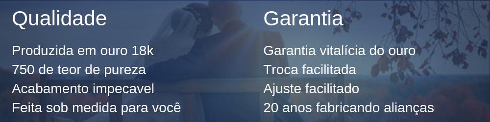 Qualidade e Garantia das Alianças de Ouro 18k Campo Grande
