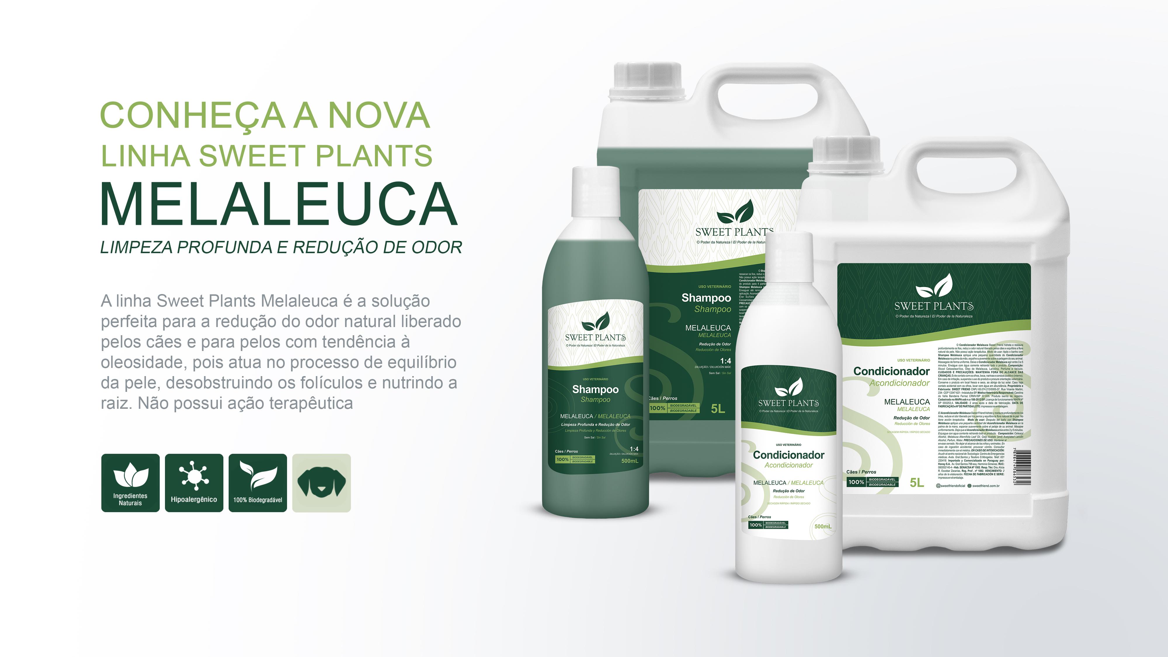 Sweet Friend - Linha Sweet Plants - Melaleuca