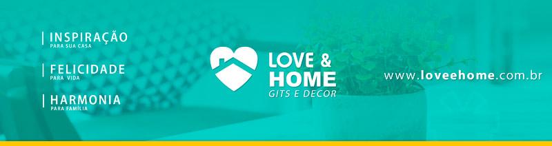 Love e Home Gifts - Decor