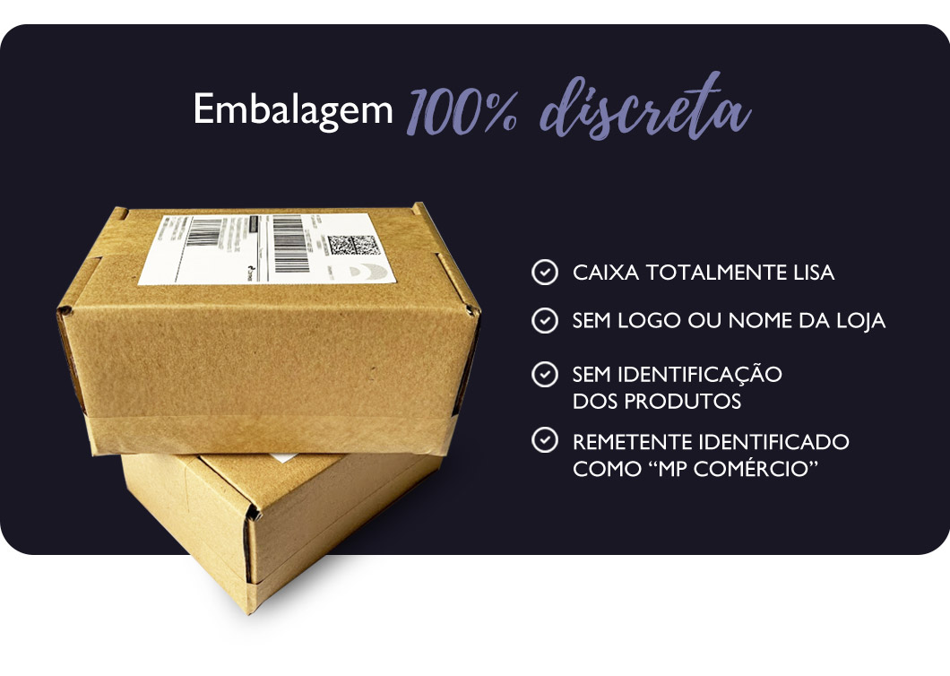 Embalagem 100% discreta!