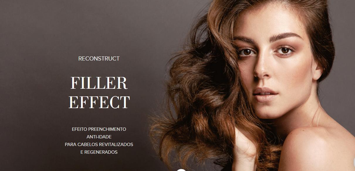 RECONSTRUCT FILLER EFFECT     efeito preenchimento     anti-idade.     Seus cabelos revitalizados     e regenerados